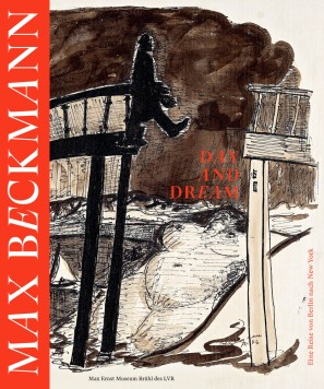 "Katalog-Cover: ""Max Beckmann - Day and Dream. Eine Reise von Berlin nach New York"""